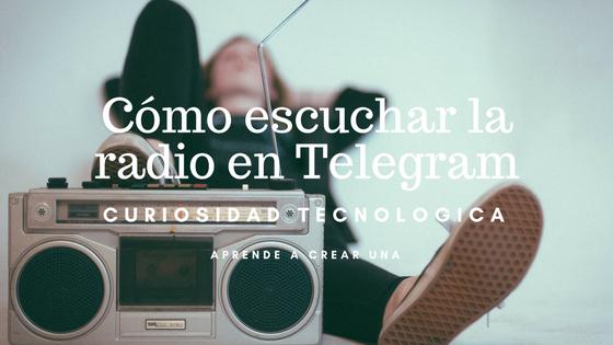 Cómo escuchar la radio en Telegram